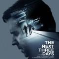 """""""Следващите три дни"""" (""""The Next Three Days"""")"""