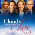 """""""Любов с променлива облачност"""" (""""Cloudy With a Chance of Love"""")"""